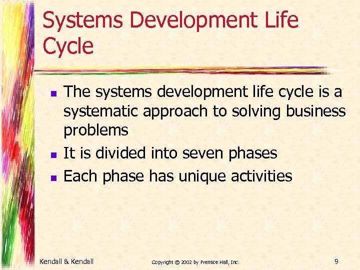 Systems Development Life Cycle n n n The systems development life cycle is a