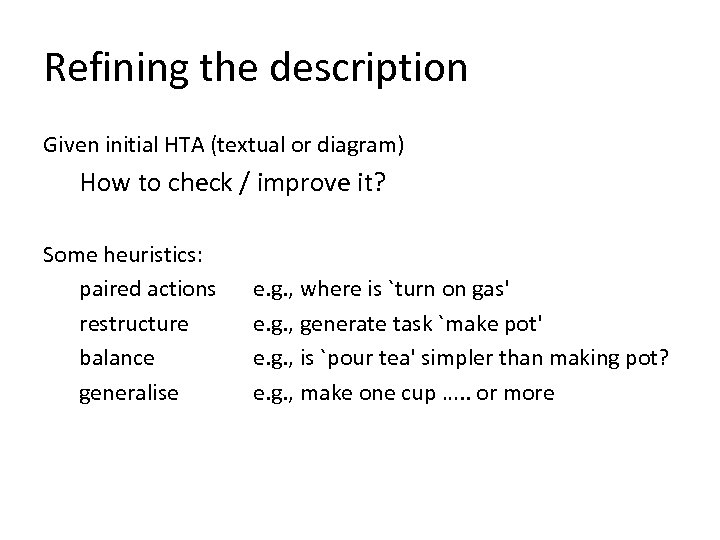 Refining the description Given initial HTA (textual or diagram) How to check / improve