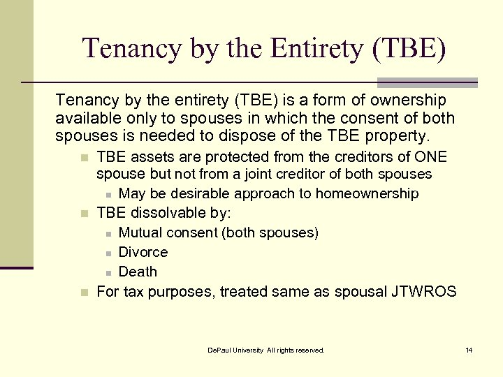 Tenancy by the Entirety (TBE) Tenancy by the entirety (TBE) is a form of