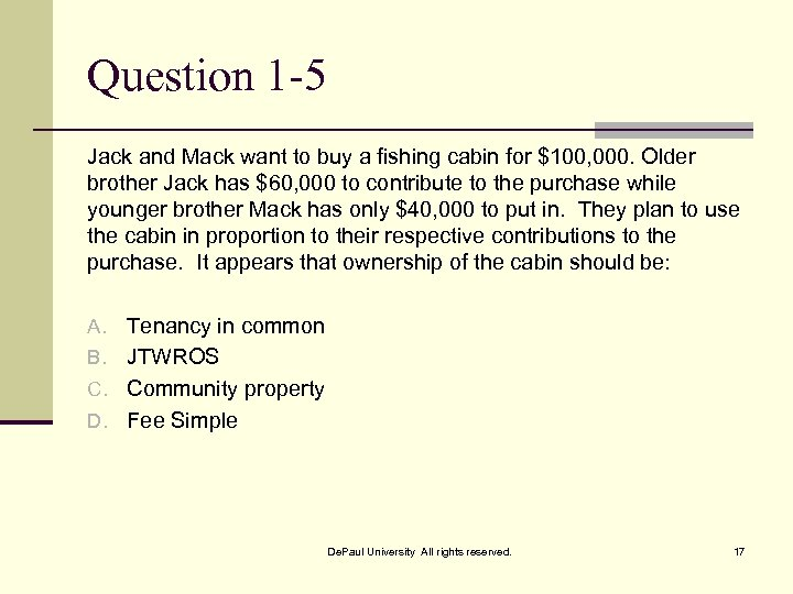 Question 1 -5 Jack and Mack want to buy a fishing cabin for $100,