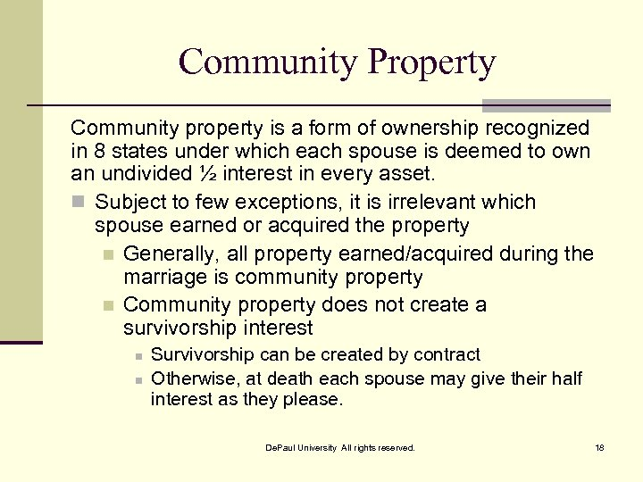 Community Property Community property is a form of ownership recognized in 8 states under