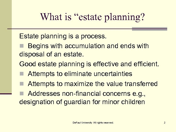 "What is ""estate planning? Estate planning is a process. n Begins with accumulation and"