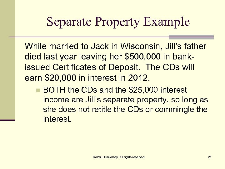 Separate Property Example While married to Jack in Wisconsin, Jill's father died last year