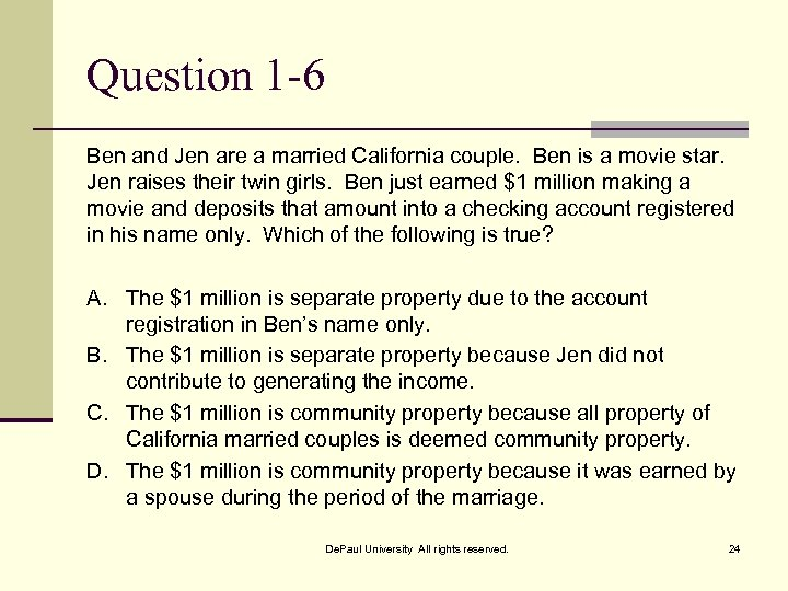 Question 1 -6 Ben and Jen are a married California couple. Ben is a