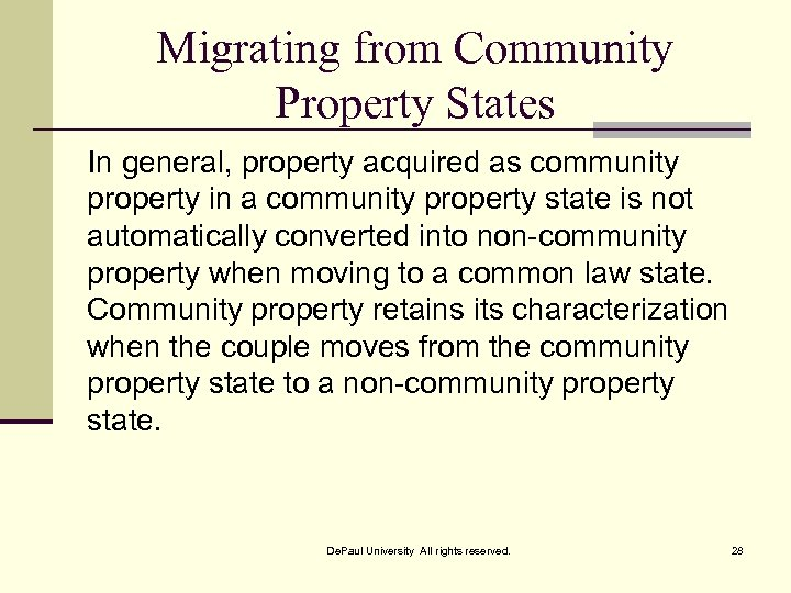 Migrating from Community Property States In general, property acquired as community property in a