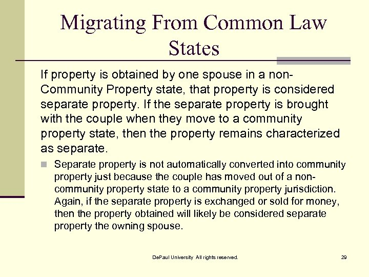 Migrating From Common Law States If property is obtained by one spouse in a