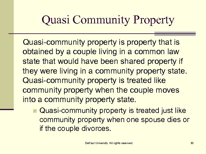 Quasi Community Property Quasi-community property is property that is obtained by a couple living