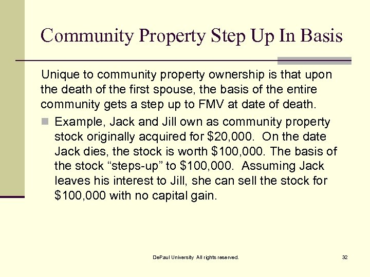 Community Property Step Up In Basis Unique to community property ownership is that upon
