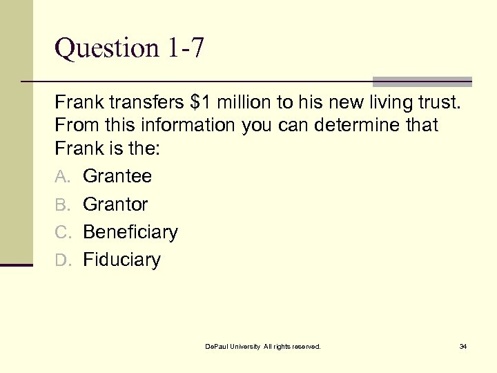 Question 1 -7 Frank transfers $1 million to his new living trust. From this