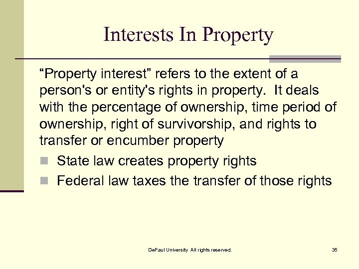 "Interests In Property ""Property interest"" refers to the extent of a person's or entity's"