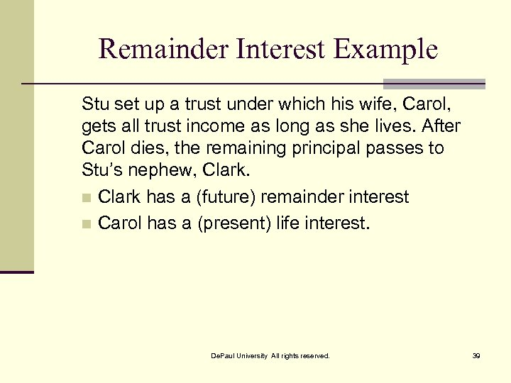 Remainder Interest Example Stu set up a trust under which his wife, Carol, gets