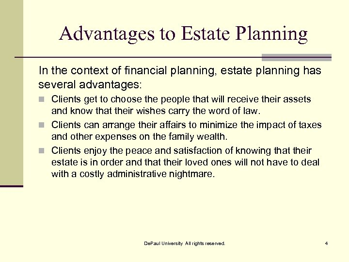 Advantages to Estate Planning In the context of financial planning, estate planning has several