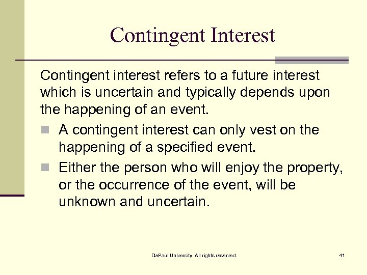 Contingent Interest Contingent interest refers to a future interest which is uncertain and typically