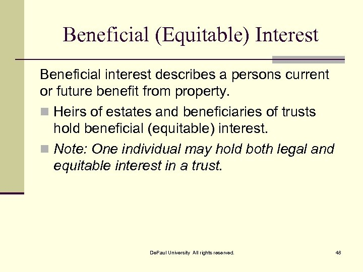 Beneficial (Equitable) Interest Beneficial interest describes a persons current or future benefit from property.