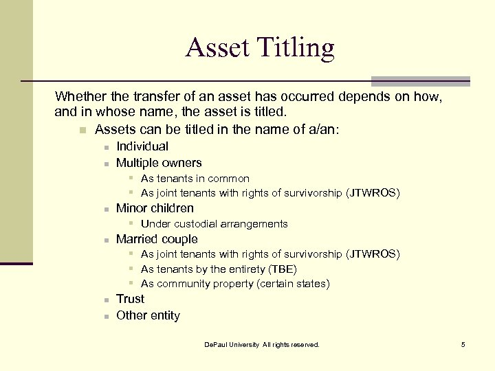 Asset Titling Whether the transfer of an asset has occurred depends on how, and