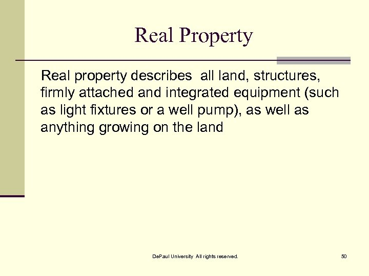 Real Property Real property describes all land, structures, firmly attached and integrated equipment (such