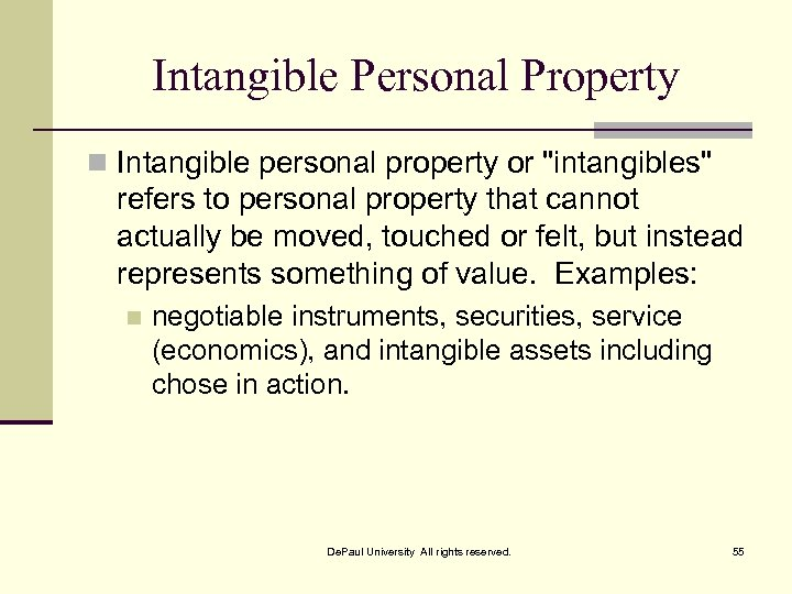 Intangible Personal Property n Intangible personal property or