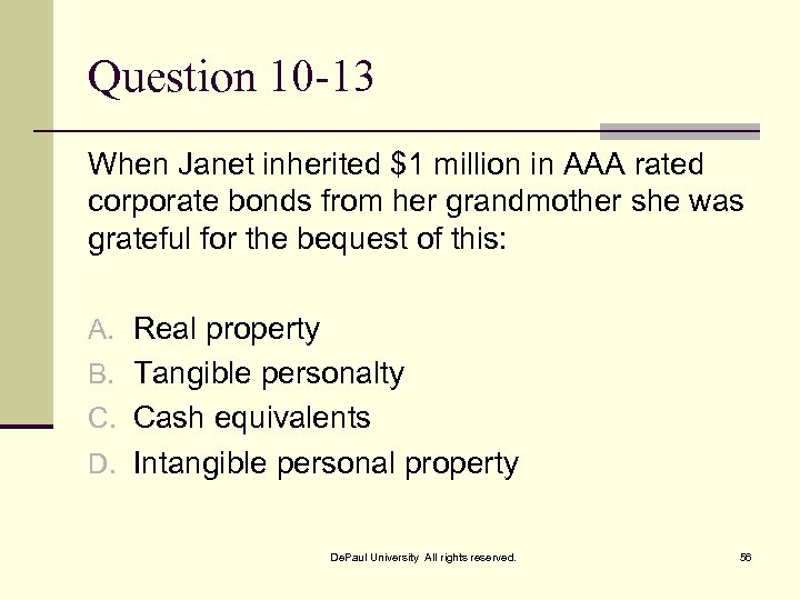 Question 10 -13 When Janet inherited $1 million in AAA rated corporate bonds from