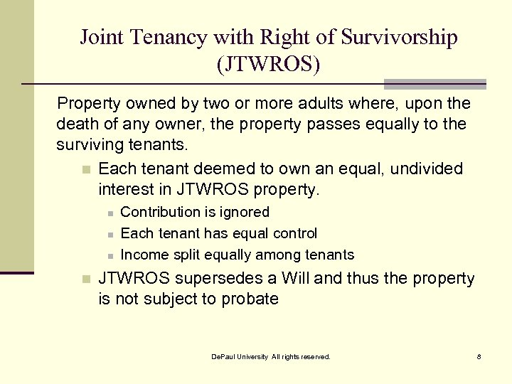 Joint Tenancy with Right of Survivorship (JTWROS) Property owned by two or more adults