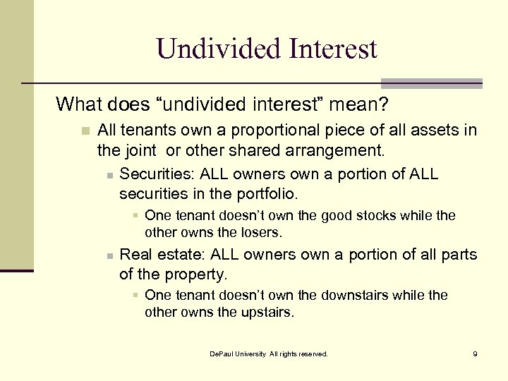 "Undivided Interest What does ""undivided interest"" mean? n All tenants own a proportional piece"