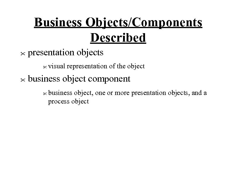 Business Objects/Components Described