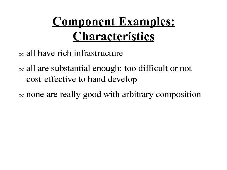 Component Examples: Characteristics