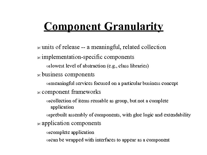 Component Granularity