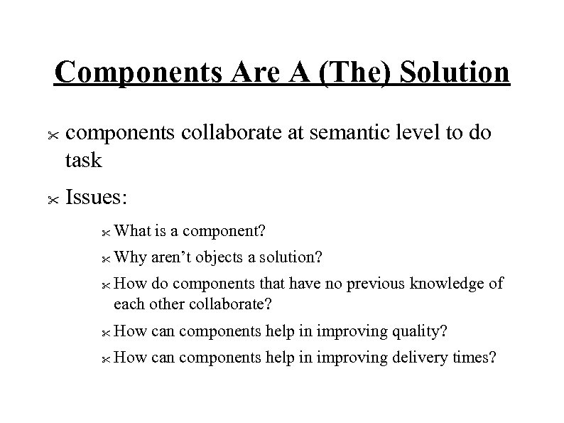 Components Are A (The) Solution