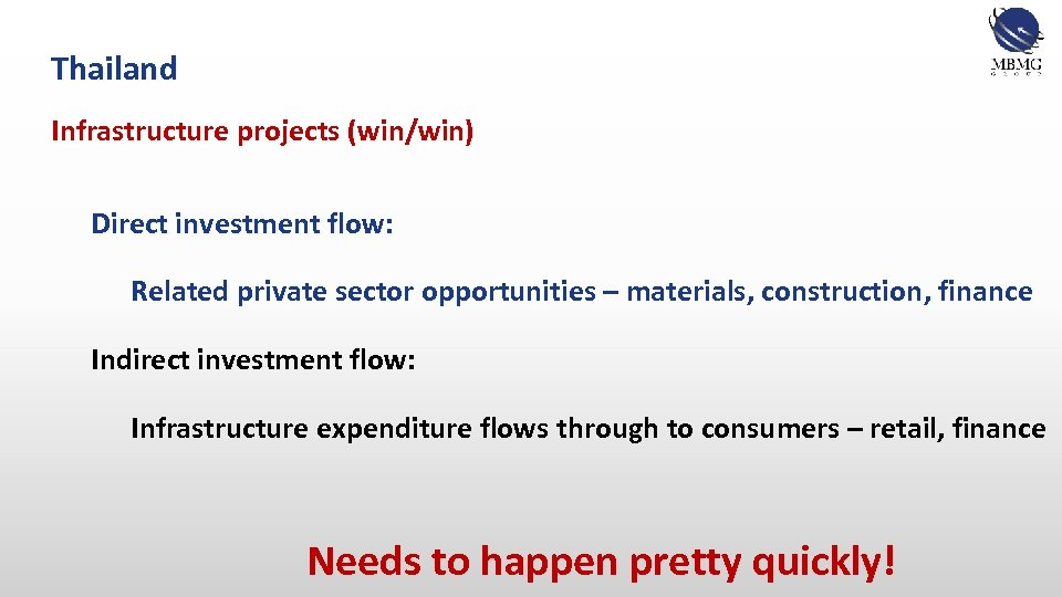 Thailand Infrastructure projects (win/win) Direct investment flow: Related private sector opportunities – materials, construction,