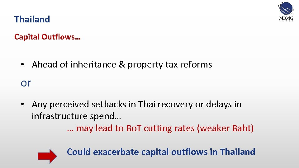 Thailand Capital Outflows… • Ahead of inheritance & property tax reforms or • Any
