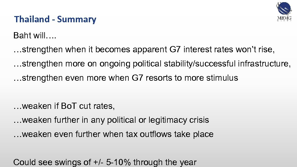 Thailand - Summary Baht will…. …strengthen when it becomes apparent G 7 interest rates