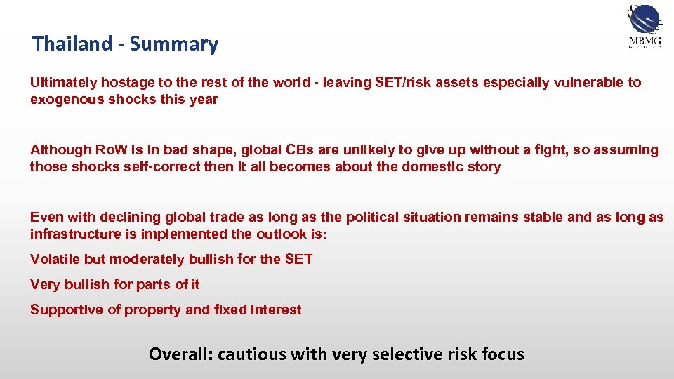 Thailand - Summary Ultimately hostage to the rest of the world - leaving SET/risk