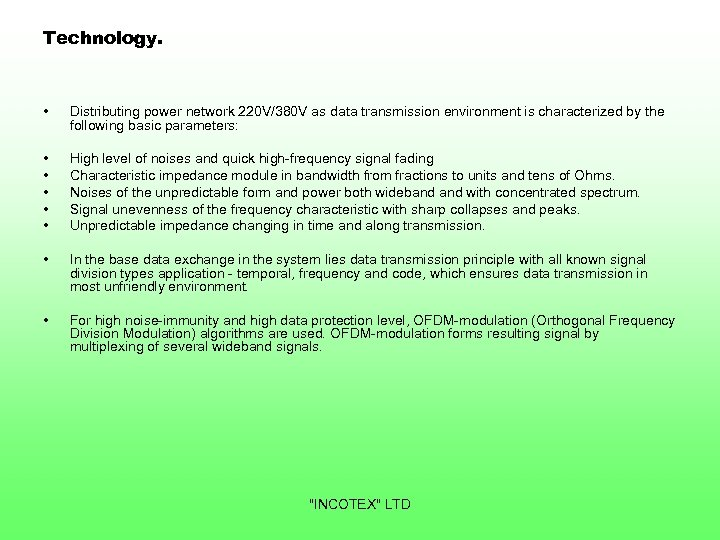 Technology. • Distributing power network 220 V/380 V as data transmission environment is characterized