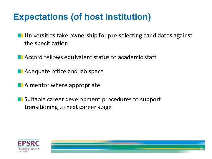 Expectations (of host institution) Universities take ownership for pre-selecting candidates against the specification Accord