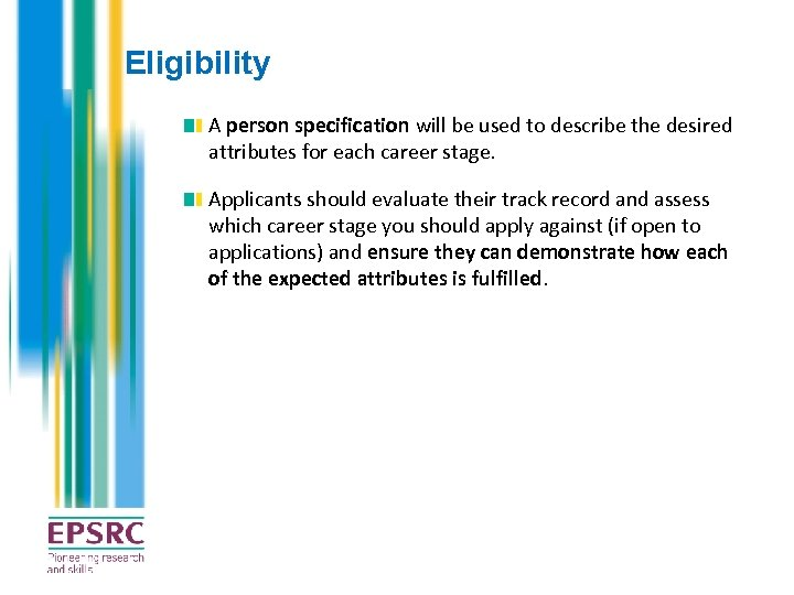 Eligibility A person specification will be used to describe the desired attributes for each
