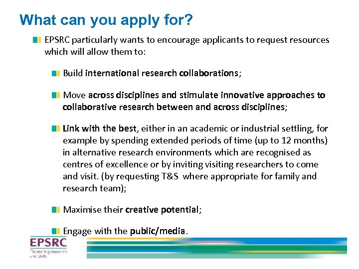 What can you apply for? EPSRC particularly wants to encourage applicants to request resources