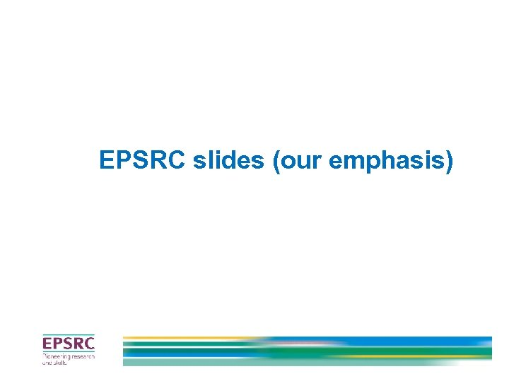 EPSRC slides (our emphasis)