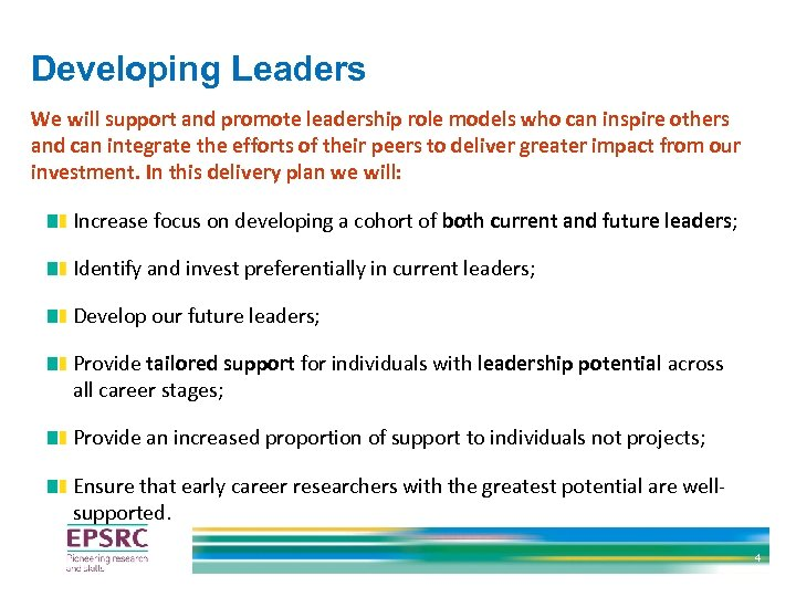 Developing Leaders We will support and promote leadership role models who can inspire others