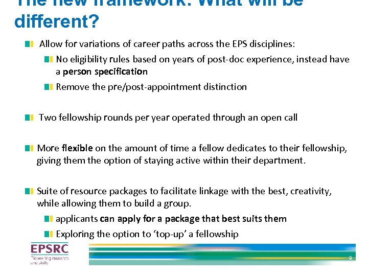 The new framework: What will be different? Allow for variations of career paths across