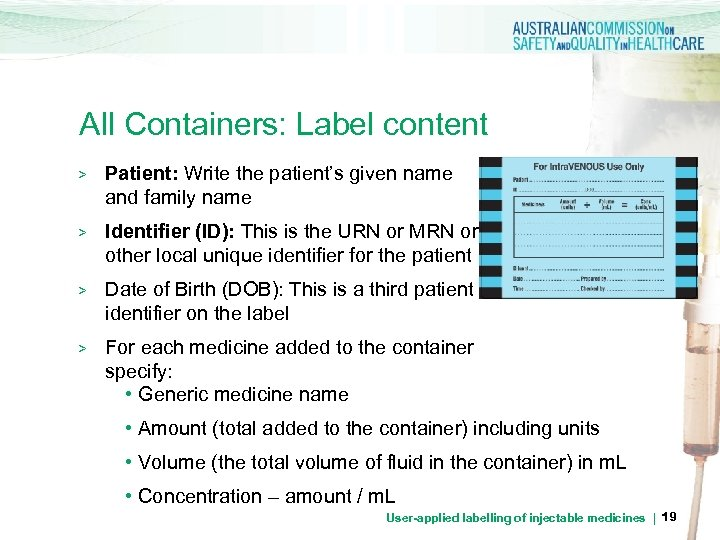All Containers: Label content > Patient: Write the patient's given name and family name