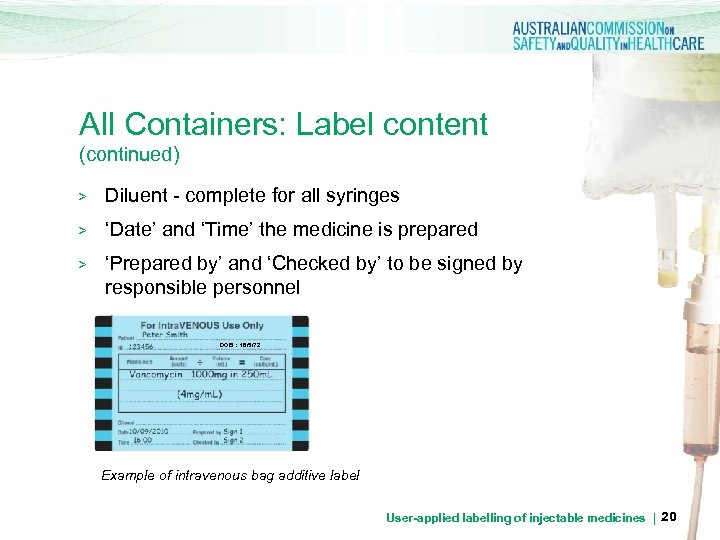 All Containers: Label content (continued) > Diluent - complete for all syringes > 'Date'