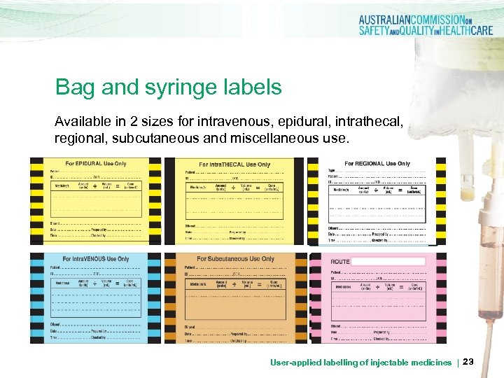 Bag and syringe labels Available in 2 sizes for intravenous, epidural, intrathecal, regional, subcutaneous