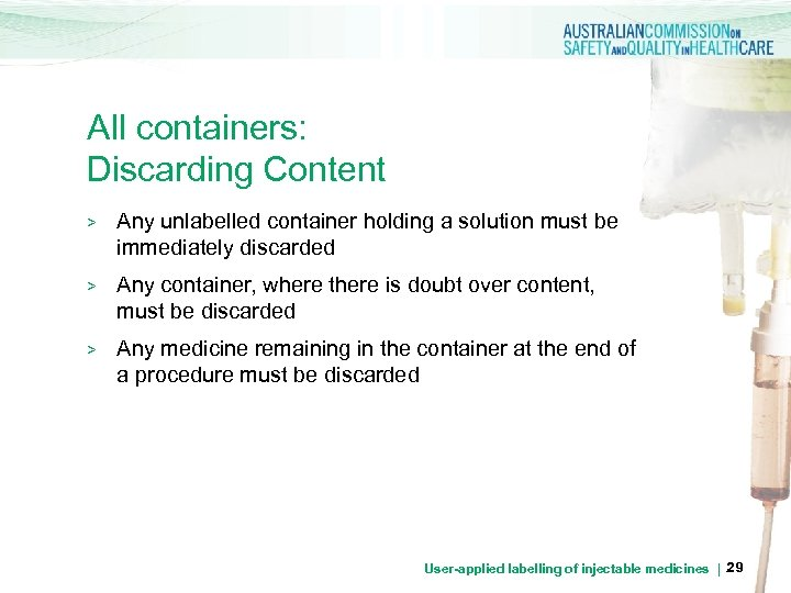 All containers: Discarding Content > Any unlabelled container holding a solution must be immediately