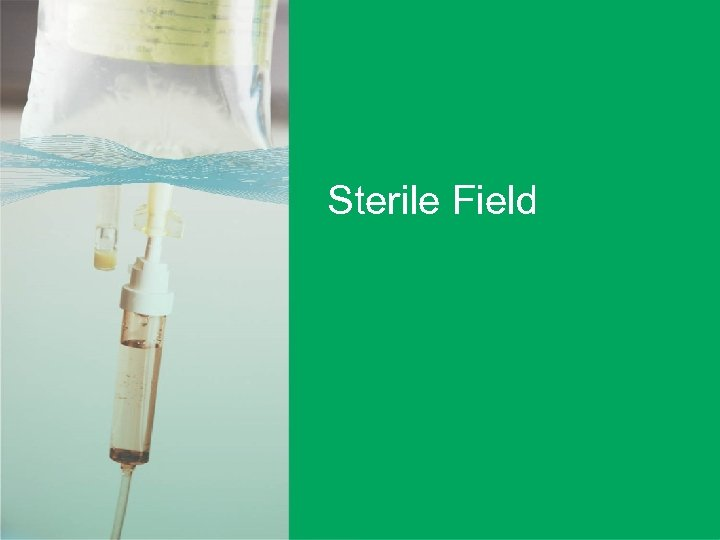 Sterile Field User-applied labelling of injectable medicines | 38