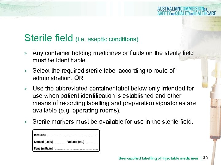 Sterile field (i. e. aseptic conditions) > Any container holding medicines or fluids on