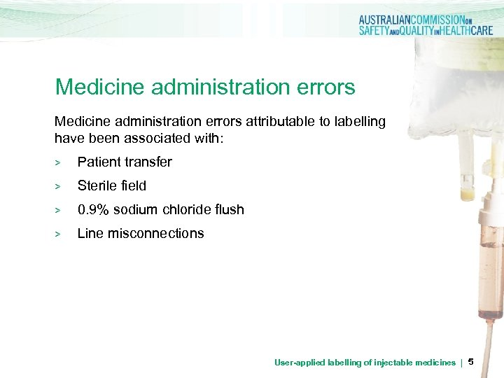 Medicine administration errors attributable to labelling have been associated with: > Patient transfer >