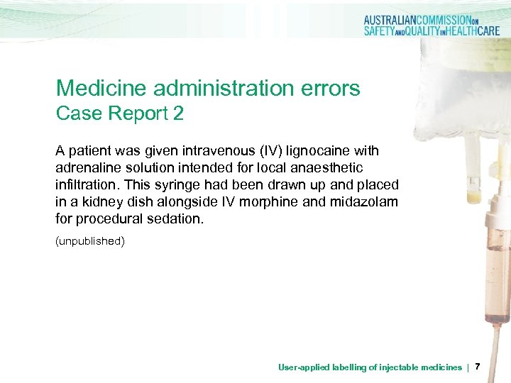Medicine administration errors Case Report 2 A patient was given intravenous (IV) lignocaine with