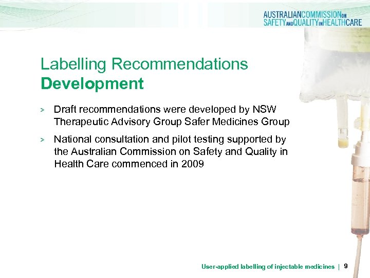Labelling Recommendations Development > Draft recommendations were developed by NSW Therapeutic Advisory Group Safer