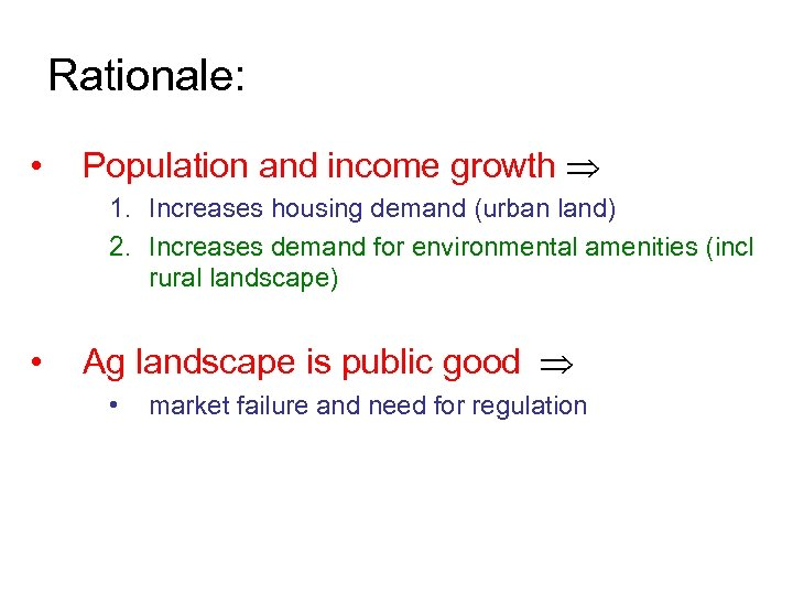 Rationale: • Population and income growth 1. Increases housing demand (urban land) 2. Increases