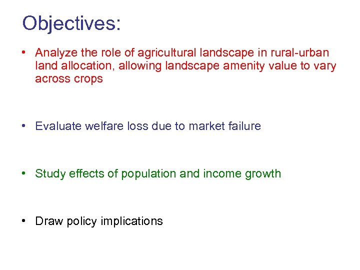 Objectives: • Analyze the role of agricultural landscape in rural-urban land allocation, allowing landscape